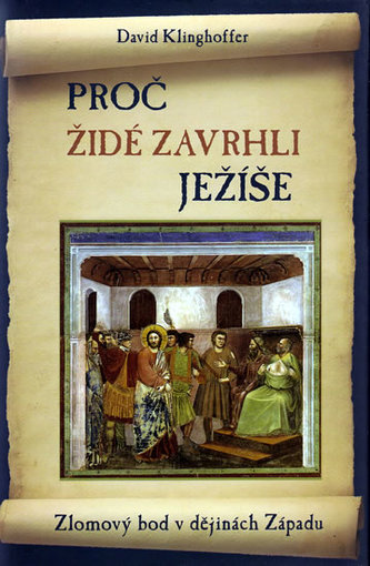 Proč Židé zavrhli Ježíše