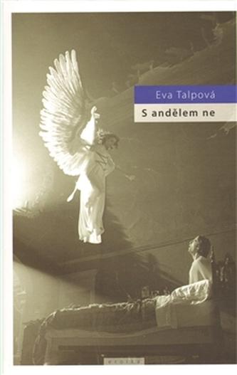 S andělem ne