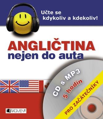 Angličtina nejen do auta + mp3 Pro začátečníky - Iva Dostálová