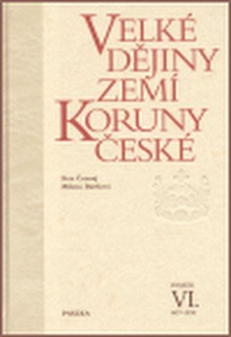 Velké dějiny zemí Koruny české VI.