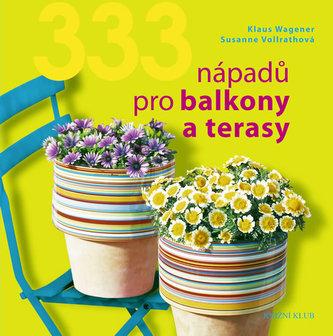 333 nápadů pro balkony a terasy