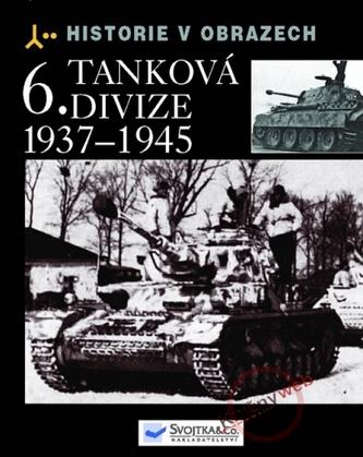 6. tanková divize - 1937-1945 - Historie v obrazech