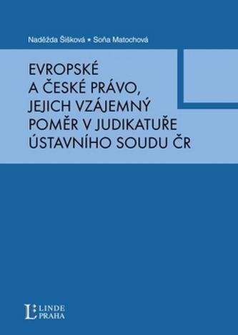 Evropské a české právo, jejich vzájemný poměr v judikatuře Ústavního soudu
