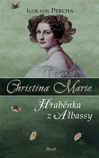 Christina Marie Hraběnka z Albassy