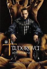 Tudorovci III Buď vůle tvá