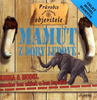 Mamut z doby ledové - Kniha + model Mamuta - neuveden