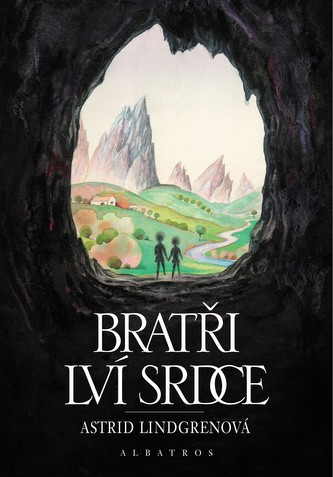 Bratři Lví srdce - Astrid Lindgren