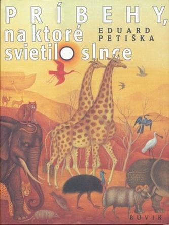 Príbehy, na ktoré svietilo slnce - Eduard Petiška