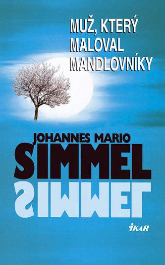 Muž, který maloval mandlovníky - Johannes Mario Simmel