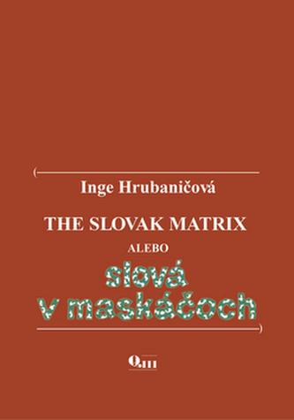 The Slovak Matrix alebo slová v maskáčoch