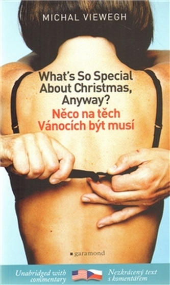 Něco na těch Vánocích být musí/What´s So Special About Christmas, Anyway?