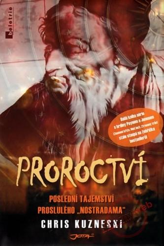 Proroctví - Poslední tajemství proslulého Nostradama
