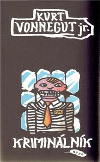 Kriminálník - Kurt Vonnegut