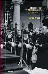 Literární život ve stínu Mnichova (1938-1939)