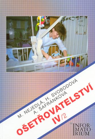 Ošetřovatelství IV, pro 4. ročník středních zdravotnických škol a vyšší zdravotnické školy - Náhled učebnice