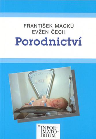 Porodnictví - Evžen Čech; František Macků