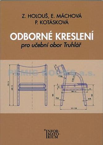 Odborné kreslení - Zdeněk Holouš; Eliška Máchová; Pavla Kotásková