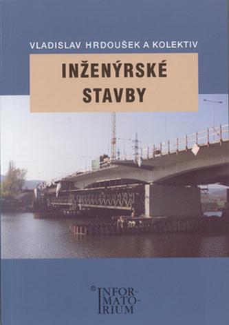 Inženýrské stavby - Vladislav Hrdoušek