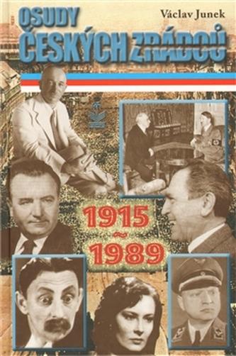 Osudy českých zrádců 1915-1989