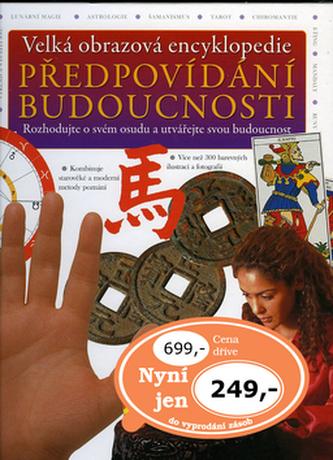 Velká obrazová encyklopedie Předpovídání budoucnosti