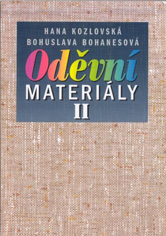 Oděvní materiály II - Hana Kozlovská; Bohuslava Bohanesová