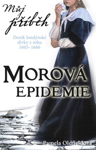Můj příběh Morová epidemie