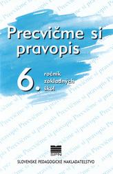 Precvičme si pravopis 6. ročník základných škôl