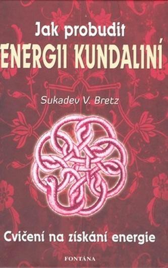 Jak probudit energii kundaliní