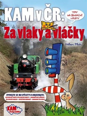 Kam v ČR Za vlaky a vláčky