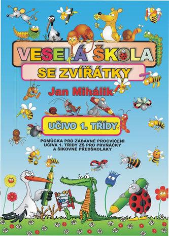Veselá škola se zvířátky - Jan Mihálik