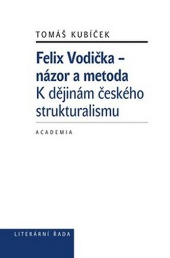 Felix Vodička - názor a metoda, K dějinám českého strukturalismu
