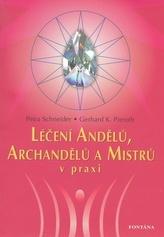 Léčení Andělů, Archandělů a Mistrů v praxi