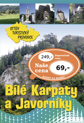 Bílé Karpaty a Javorníky Ottův turistický průvodce