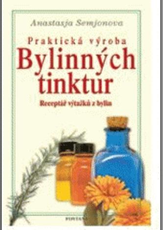 Praktická výroba bylinných tinktur