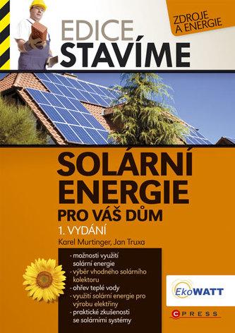 Solární energie pro váš dům - Karel Murtinger