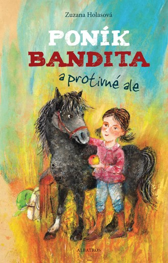 Poník Bandita a protivné ale