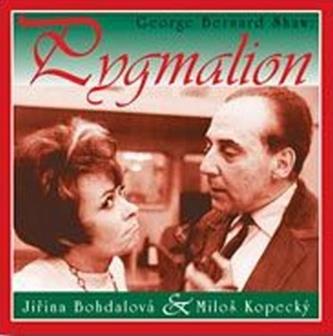 Pygmalion - George Bernard Shaw; Jiřina Bohdalová; Miloš Kopecký