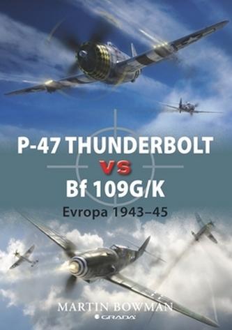 P-47 Thunderbolt vs BF 109G/K