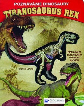 Poznáváme dinosaury Tiranosaurus rex
