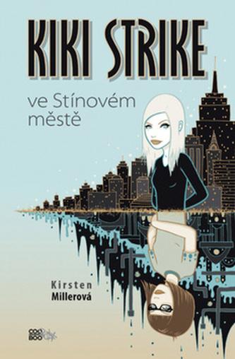 Kiki Strike ve Stínovém městě