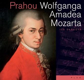 Prahou Wolfganga Amadea Mozarta