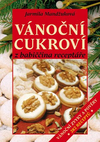Vánoční cukroví z babiččina receptáře - Jarmila Mandžuková