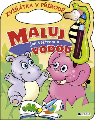 Zvířátka v přírodě Maluj jen štětcem a vodou!