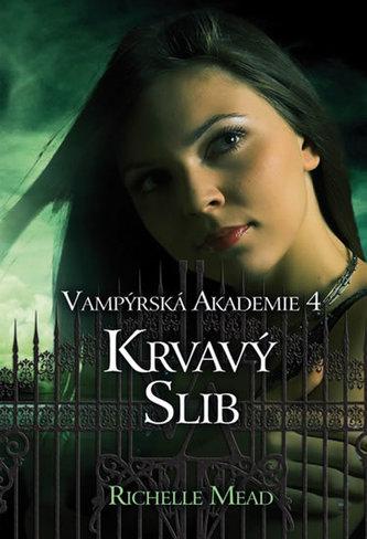 Vampýrská akademie 4 Krvavý slib