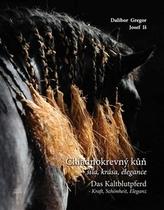 Chladnokrevný kůň síla, krása, elegance