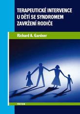 Terapeutické intervence u dětí se syndromem zavržení rodiče