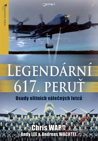 Legendární 617. peruť - Osudy elitních válečných letců