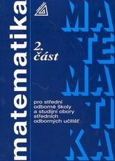 Matematika pro SOŠ a studijní obory SOU 2.část
