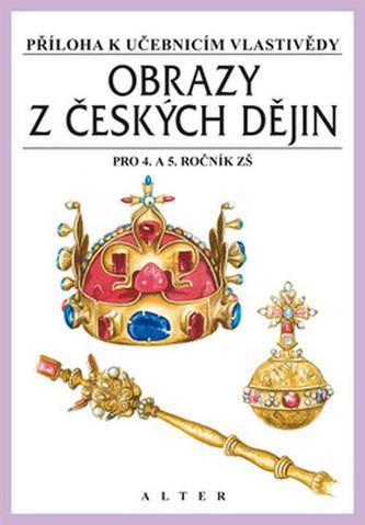 Obrazy z českých dějin pro 4. a 5. ročník ZŠ