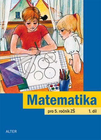 Matematika pro 5. ročník ZŠ 1.díl